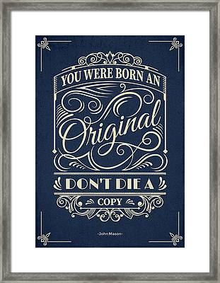 You Were Born An Original Motivational Quotes Poster Framed Print