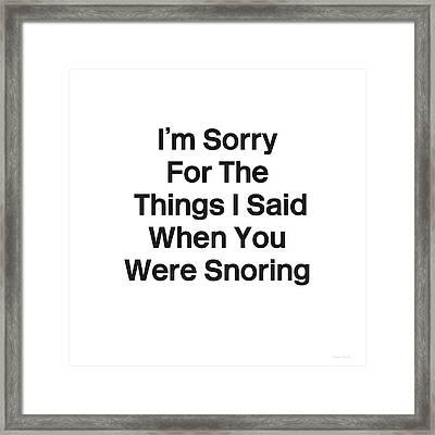 You Were Snoring- Art By Linda Woods Framed Print