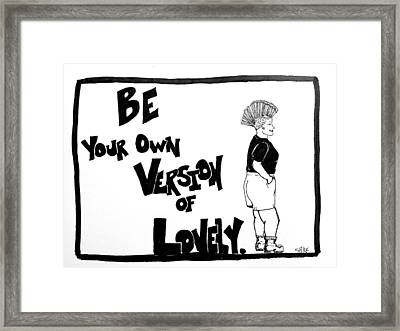 Your Own Lovely Framed Print by Sara Young