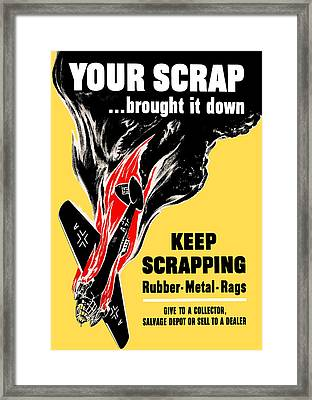 Your Scrap Brought It Down  Framed Print by War Is Hell Store
