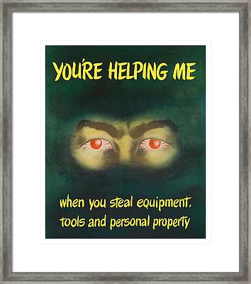 You're Helping Me When You Steal Equipment Framed Print by War Is Hell Store