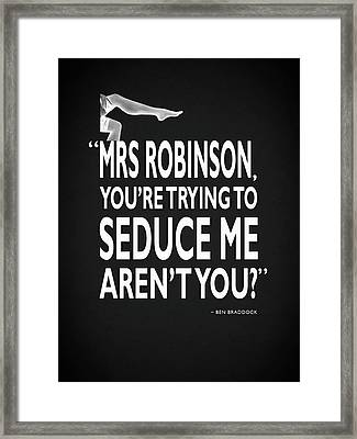 Youre Trying To Seduce Me Framed Print