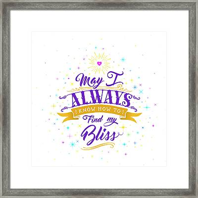 Always Find My Bliss Framed Print
