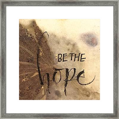 Be The Hope Framed Print