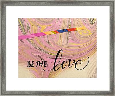 Be The Love Framed Print