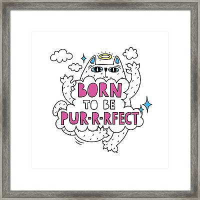 Born To Be Purrrfect - Baby Room Nursery Art Poster Print Framed Print