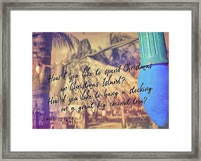 Christmas Island Quote Framed Print