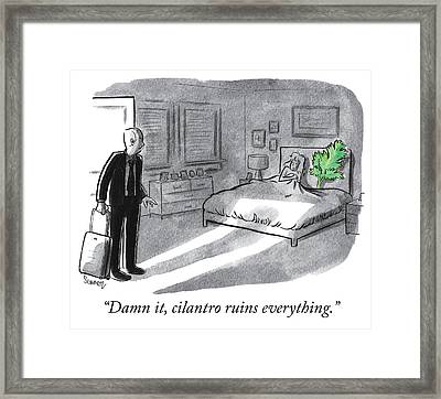 Cilantro Ruins Everything Framed Print