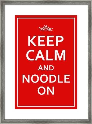 Fsm - Keep Calm And Noodle On Framed Print