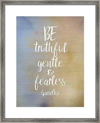Gandhi Quote Be Truthful Gentle And Fearless Mixed Media ...