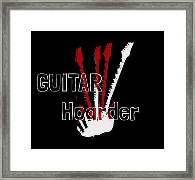 Framed Print featuring the digital art Guitar Hoarder by Guitar Wacky