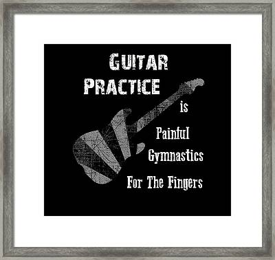 Framed Print featuring the digital art Guitar Practice Is Painful by Guitar Wacky