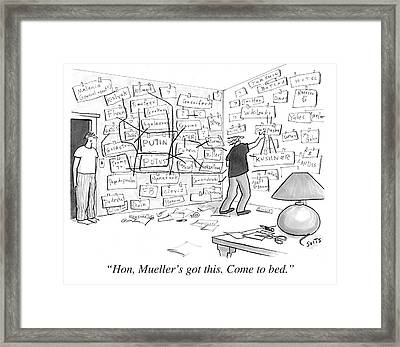 Hon, Mueller's Got This. Come To Bed. Framed Print
