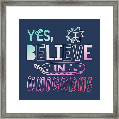 I Believe In Unicorns - Baby Room Nursery Art Poster Print Framed Print
