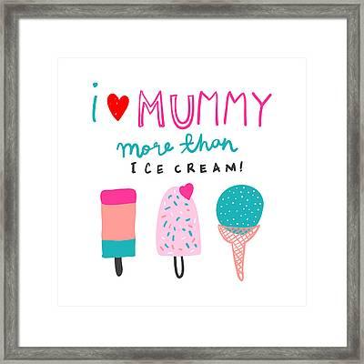 I Love Mummy More Than Ice Cream - Baby Room Nursery Art Poster Print Framed Print
