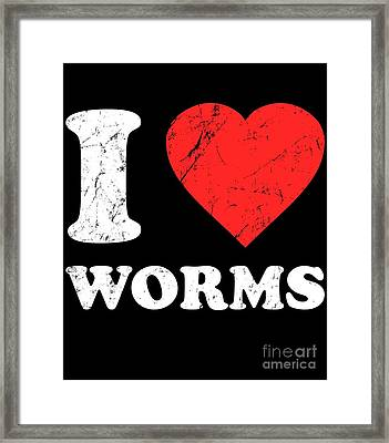 I Love Worms Framed Print