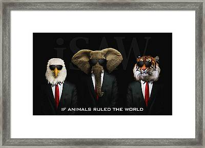 If Animals Ruled The World Framed Print