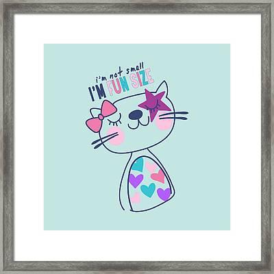 I'm Not Small, I'm Fun Size - Baby Room Nursery Art Poster Prin Framed Print