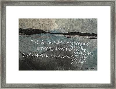 It Is Your Road Framed Print