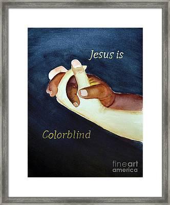 Jesus Is Colorblind Framed Print
