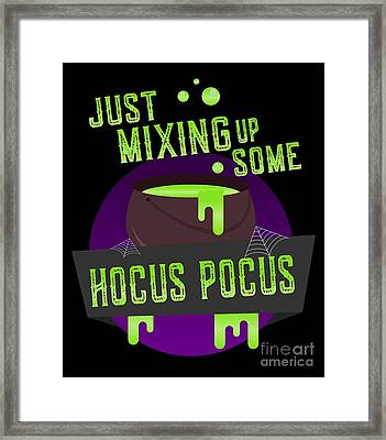 Just Mixing Some Hocus Pocus Halloween Witch Framed Print