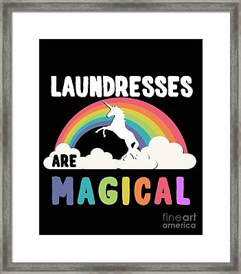 Laundresses Are Magical Framed Print