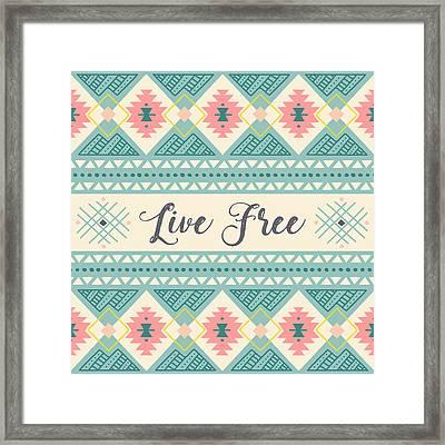 Live Free - Boho Chic Ethnic Nursery Art Poster Print Framed Print