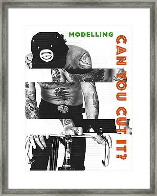 Modelling Can You Cut It? Framed Print