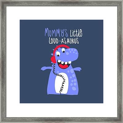 Mummy's Little Loud-asaurus - Baby Room Nursery Art Poster Print Framed Print