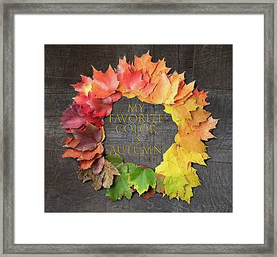 My Favorite Color Is Autumn Framed Print