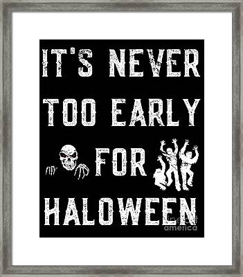Never Too Early For Halloween Framed Print