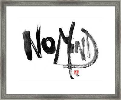 No Mind Framed Print