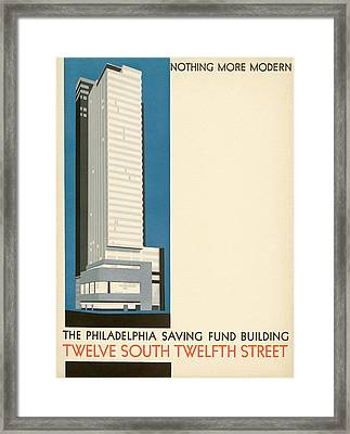 Nothing More Modern The Philadelphia Savings Fund Society Building, 1932 Framed Print