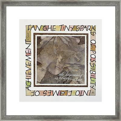 The Beginning Is Always Today Framed Print