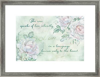 The Rose Speaks Of Love Framed Print
