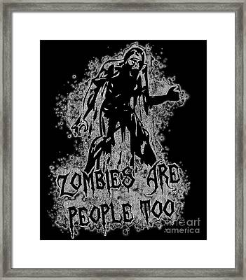 Zombies Are People Too Halloween Vintage Framed Print