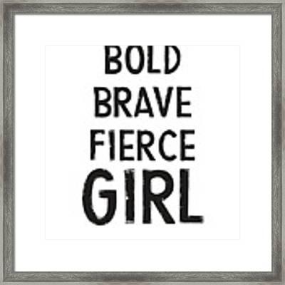 Bold Brave Fierce Girl- Art By Linda Woods Framed Print by Linda Woods