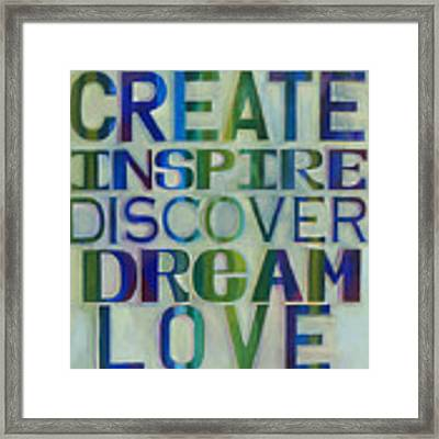 Create Inspire Discover Dream Love Framed Print by Carla Bank