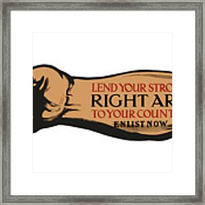 Lend Your Strong Right Arm To Your Country Framed Print