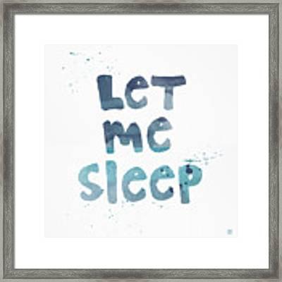 Let Me Sleep  Framed Print