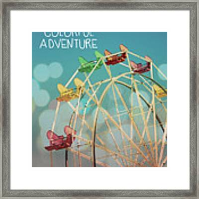 Life Is A Colorful Adventure Framed Print