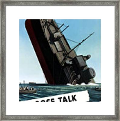 Loose Talk Can Cost Lives Framed Print