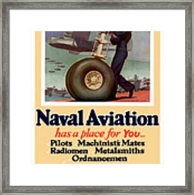 Naval Aviation Has A Place For You Framed Print