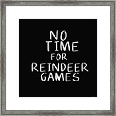 No Time For Reindeer Games Black- Art By Linda Woods Framed Print