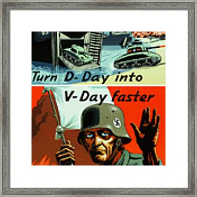 Turn D-day Into V-day Faster  Framed Print