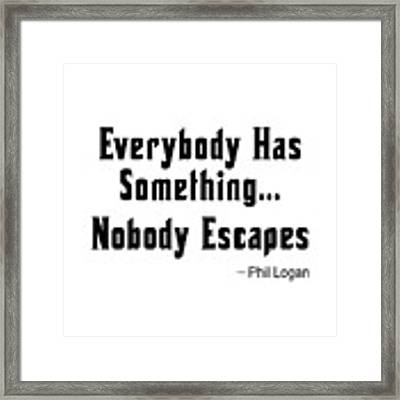 Nobody Escapes Framed Print by Bob Slitzan