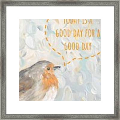 Today Is A Good Day With Bird Framed Print by Maria Langgle