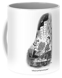 A Lot Of It Is Just Legal Mumbo-jumbo Coffee Mug