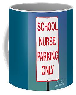 School Nurse Parking Sign  Coffee Mug
