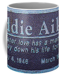 Coffee Mug featuring the photograph Eddie Aikau Plaque by Leigh Anne Meeks